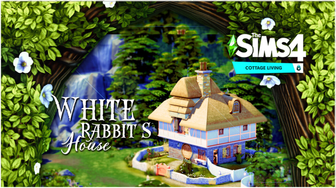 WHITE RABBIT'S HOUSE BY RUSTIC SIMS